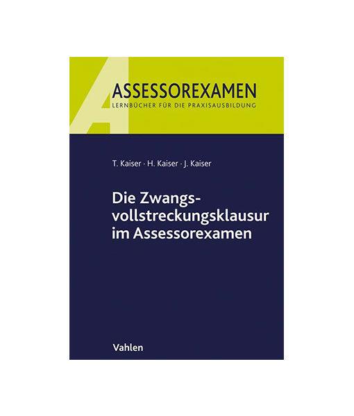 Kaiser_Die-Zwangsvollstreckungsklausur-im-Assessorexamen_Vahlen
