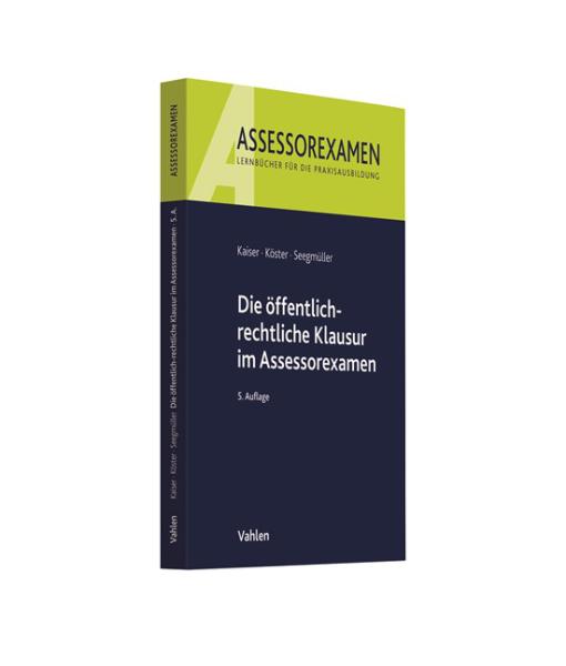 Assessorexamen Kaiser Koester Seegmueller oeffentlichrechtliche Klausur 5 Auflage