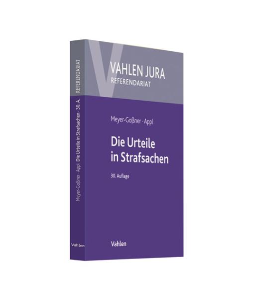 Vahlen Jura Meyer-Goßner Appl Die Urteile in Strafsachen 30 Auflage