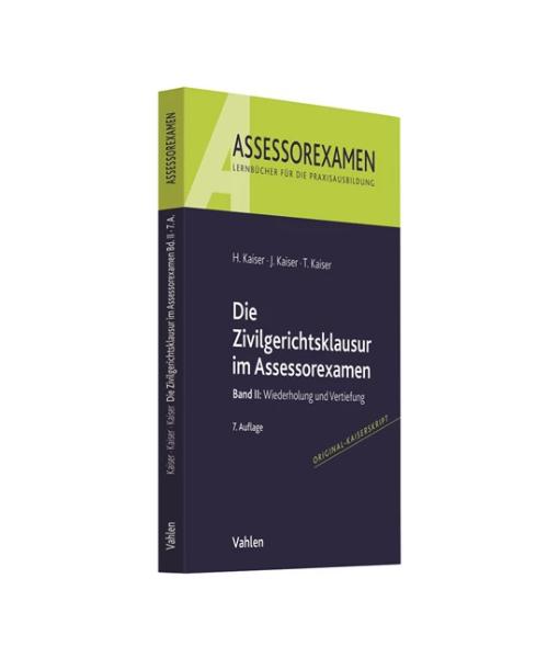 Kaiser Zivilgerichtsklausur im Assessorexamen Band 2 7 Auflage Vahlen