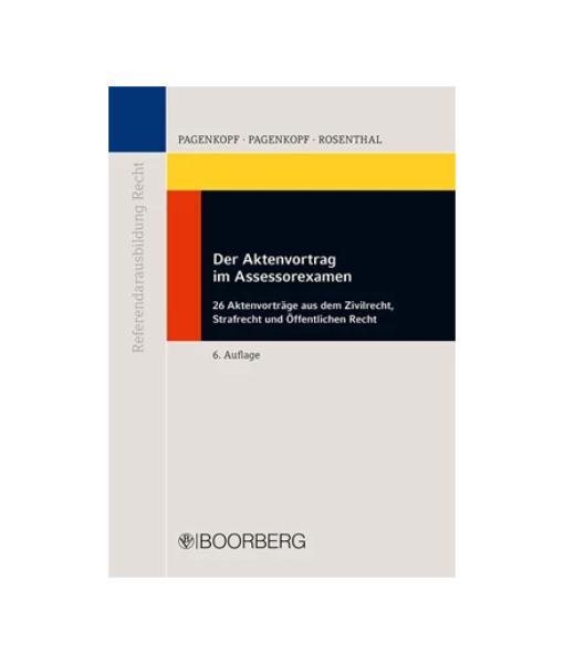 Pagenkopf Rosenthal Aktenvortrag im Assessorexamen 6 Auflage Boorberg